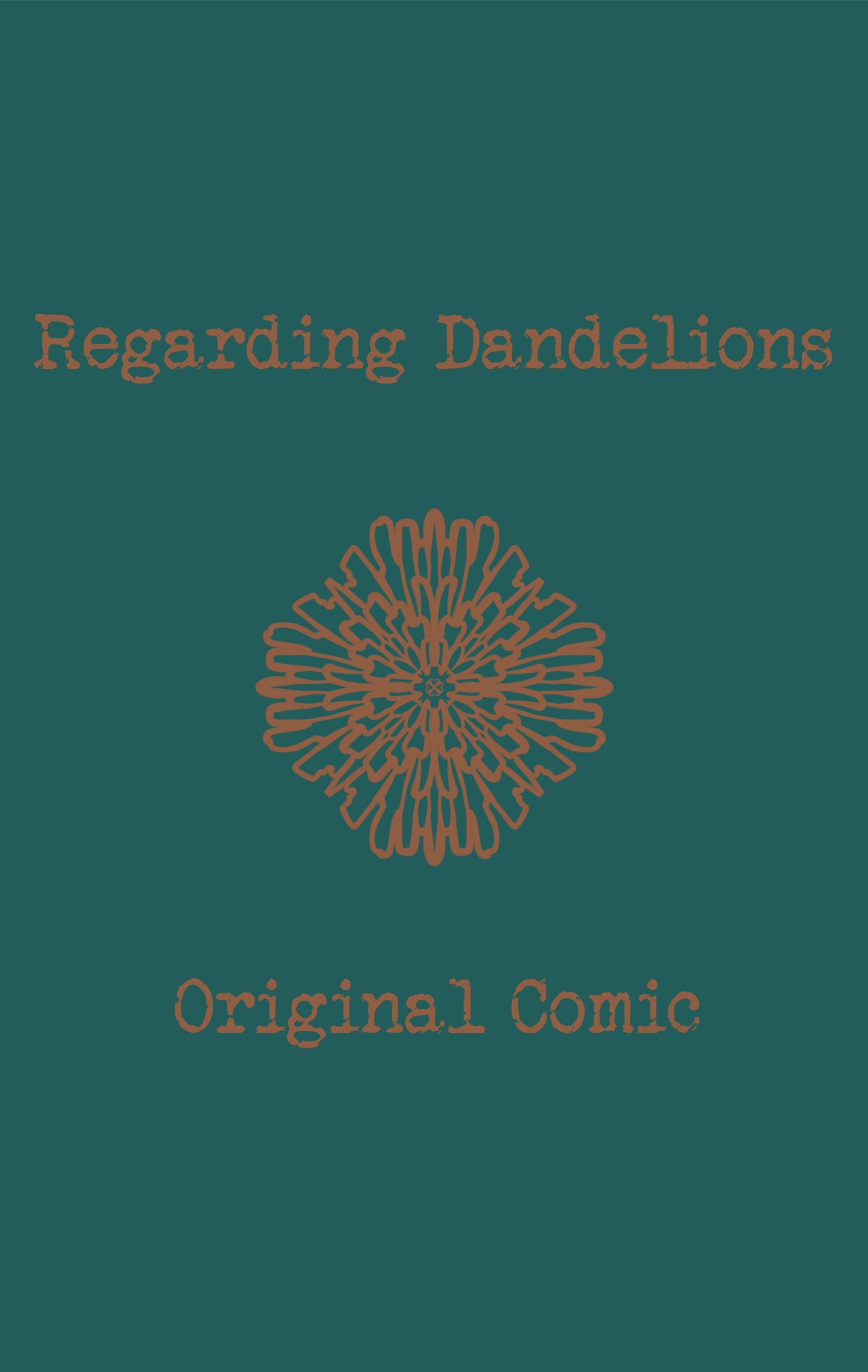 Regarding Dandelions - Original